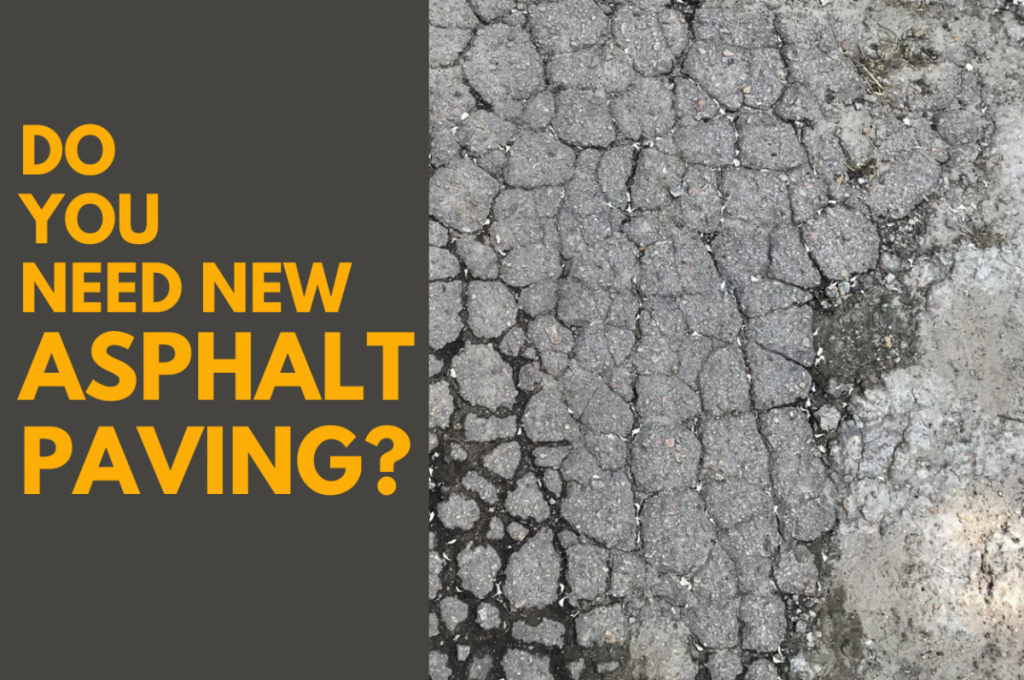 How to Determine If You Need New Asphalt Paving